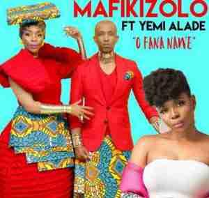 Mafikizolo - O Fana Nawe Ft. Yemi Alade